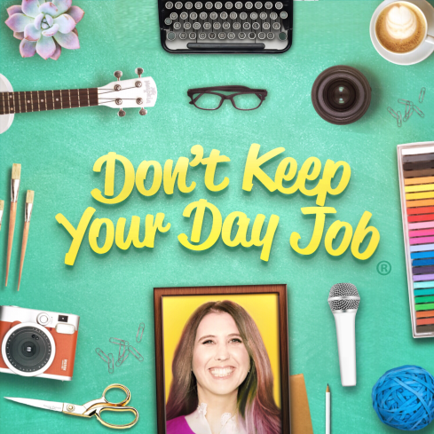 Don't-Keep-Your-Day-Job-Podcast-Art-2018-SEP